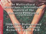 The Multicultural, Multiethnic, and International Aspects of the Humanics Philosophy by Richard D....